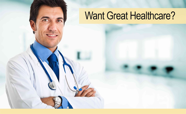 Want Great Healthcare